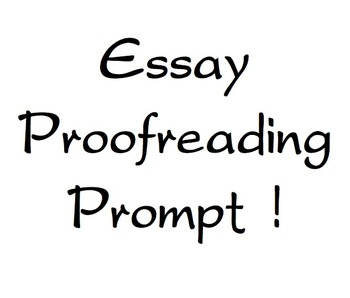 Essay Proofreading Prompt!  Great guide for students to pr