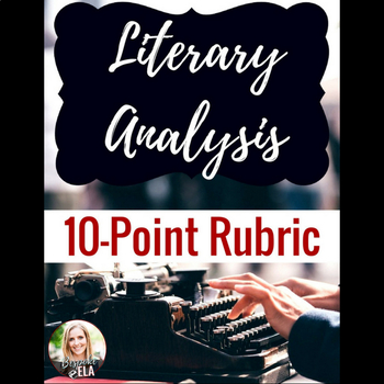 Literary Analysis 10-point Rubric