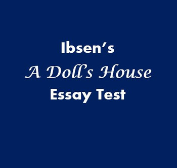 Essay Test for Ibsen's A Doll's House