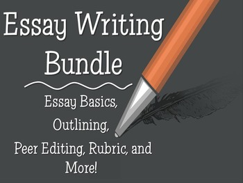 Essay Writing Bundle: Essay Basics, Thesis, MLA Outlining, Peer Editing, & More