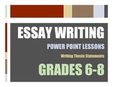 Essay Writing Lessons: A Power Point Guide to Thesis Statements