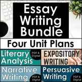 Essay Writing Unit Bundle: Expository, Narrative Persuasive, & Literary Analysis