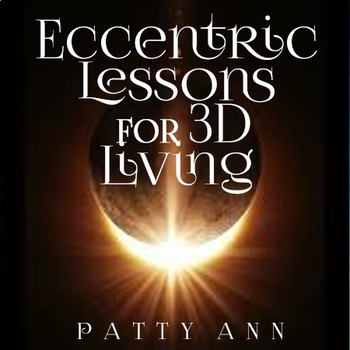 *Novel Study *Critical Thinking *Essays in Eccentric Lessons for 3D Living