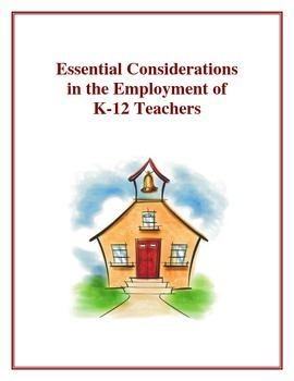 Essential Considerations in the Employment of K-12 Teachers