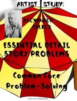 Common Core Word Problems: Using Essential Details about Alexander Calder's Life