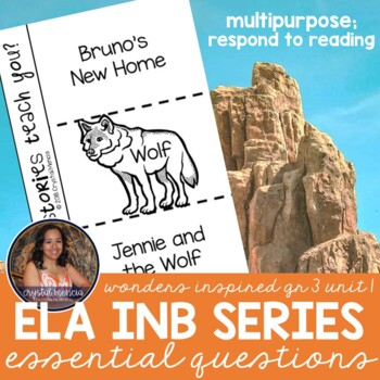 Essential Question Respond to Reading - Wonders Grade 3 Unit 1 (INB Series)