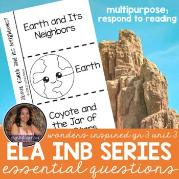 Essential Question Respond to Reading - Wonders Grade 3 Unit 3 (INB Series)