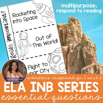 Essential Question Respond to Reading - Wonders Grade 3 Unit 6 (INB Series)