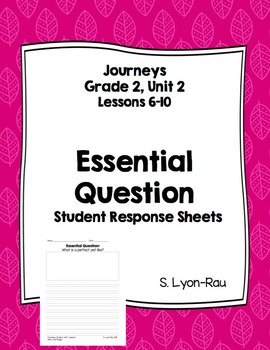 Essential Question Student Response Sheets - Journeys, Gra