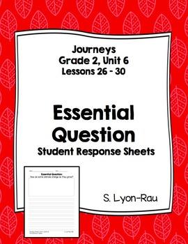Essential Question Student Response Sheets - Journeys, Grade 2, Unit 6 - BUNDLE