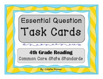 Essential Question Task Cards - 4th Grade Literature & Informational Text CCSS