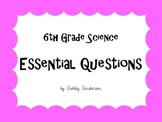 Essential Questions- 6th Grade Science