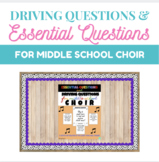 Essential Questions/Driving Questions for Middle School Choir