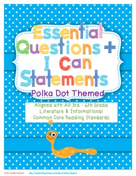 Essential Questions & I Can Statements for 3rd - 6th Grade