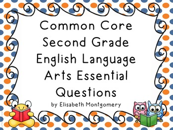 Essential Questions Second Grade English Language Arts Orange and Blue Dots