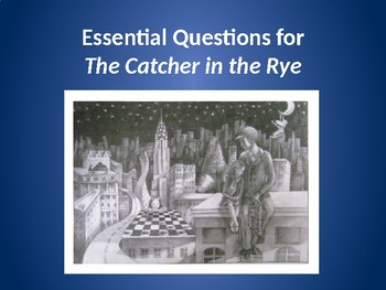 Essential Questions for The Catcher in the Rye