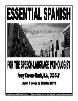 Essential Spanish for the Speech-Language Pathologist- Workbook for Intervention