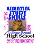 Essential Study Skills for the College-Bound High School Student