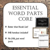 Essential Word Parts Core