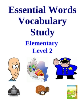 Essential Words Vocabulary Study - Elementary Level 2, Activities and Worksheets