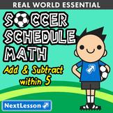 Essentials Bundle - Add & Subtract Within 5 - Soccer Schedule Math