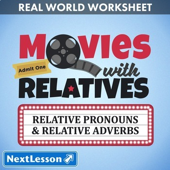 G4 Relative Pronouns & Adverbs - 'Movies with Relatives' E
