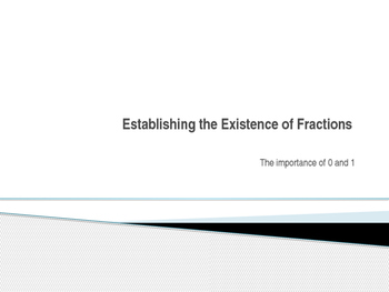 Establishing the Existance of Fractions