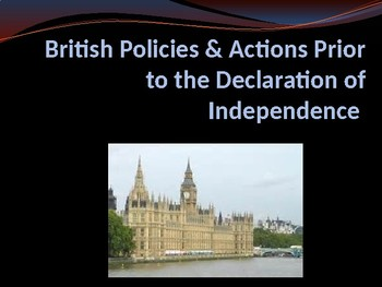 English Policies & Actions Prior to the Declaration of Idependence