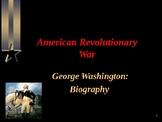 American Revolutionary War - George Washington - Biography