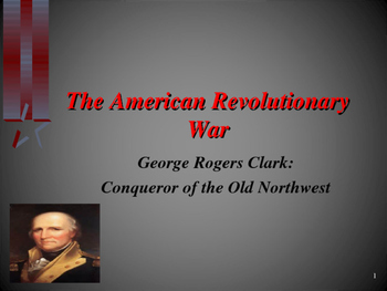 American Revolutionary War - Key Figures - George Rogers Clark