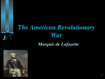 American Revolutionary War - Key Figures - Marquis de Lafayette