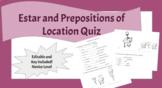 Estar and Prepositions of Location Quiz   Novice level Spanish Editable!