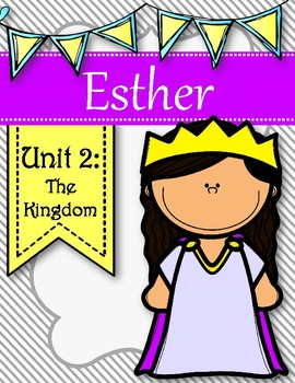 Esther Kids Bible Study Unit. Unit 2: The Kingdom