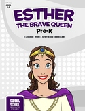 Esther: The Brave Queen PreK
