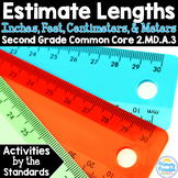 Estimate Lengths: centimeters, inches, feet  2.MD.A.3 Common Core Math 2nd Grade