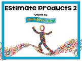 Estimate Products 2 (Part of Multiplication Unit)