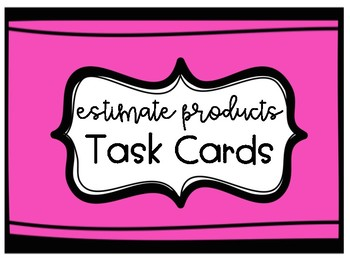 Estimate Products- Task Cards