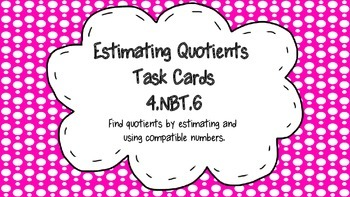 Division Task Cards:  Estimate Quotients