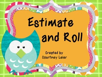 Estimate and Roll - A Math Center