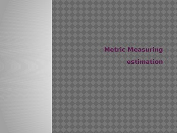 Estimate metric measuring