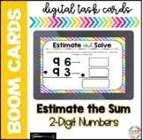 Estimate the Sum 2-Digit Numbers| Boom Cards |Distance Learning