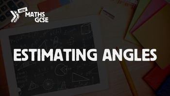 Estimating Angles - Complete Lesson