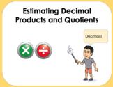 Estimating Decimal Products and Quotients