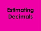 Estimating Decimals PowerPoint by Kelly Katz