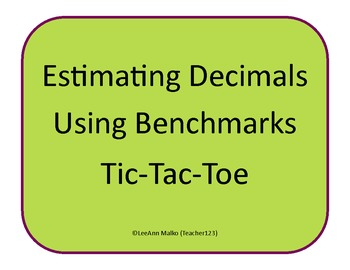 Estimating Decimals Using Benchmarks Tic-Tac-Toe