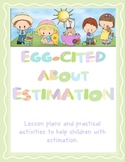 Estimating - Egg-cited about Estimation Lesson Plans, Resources and Activities