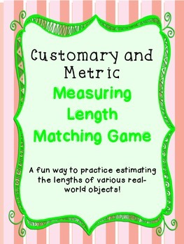 Estimating Length Matching Game - TEKS 4.8a