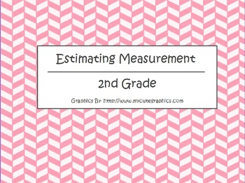 Estimating Measurement Flipchart - 2nd Grade Math