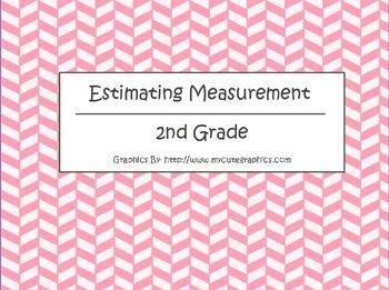 Estimating Measurement Flipchart - 2nd Grade Math
