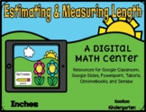 Estimating & Measuring Length (Inches)-A Digital Center fo